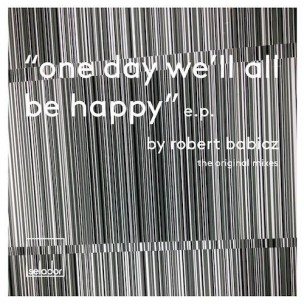 robert_babicz_one_day_well_all_be_happy_selador