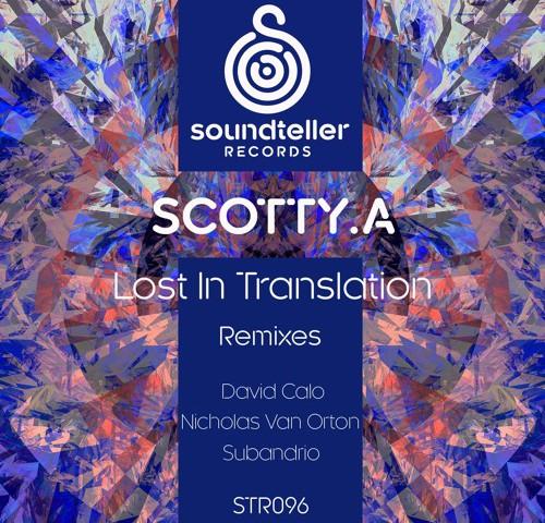 Scotty.A - Lost In Translation (Soundteller Records)