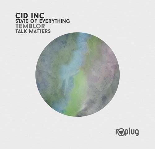 Cid Inc. - State of Everything EP (Replug)