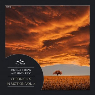 Michael & Levan and Stiven Rivic - Chronicles in Motion, Vol. 3 (Kunai Records)