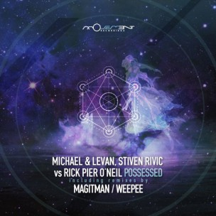 Rick Pier O'Neil and Michael & Levan and Stiven Rivic - Possessed (Movement Recordings)