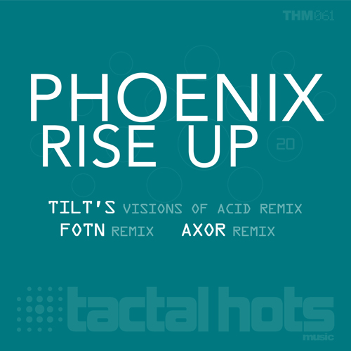 Phoenix - Rise Up (Tactal Hots Music)