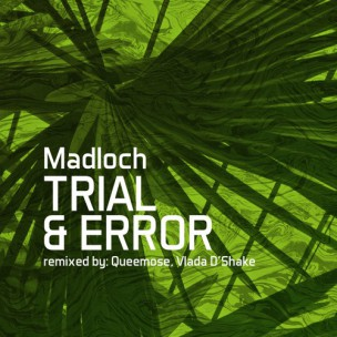 Madloch - Trial & Error (One Of A Kind)