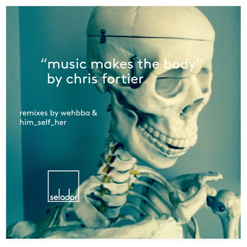 music makes the body chris fortier selador wehbba dave seaman him self her remixes