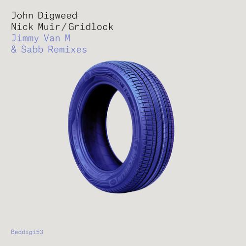 john digweed nick muir gridlock jimmy van m sabb remixes