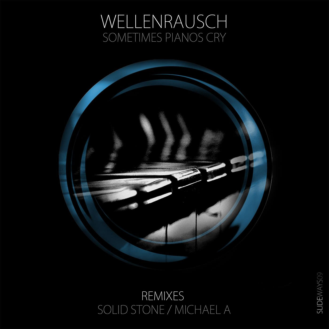 Wellenrausch - Sometimes Pianos Cry