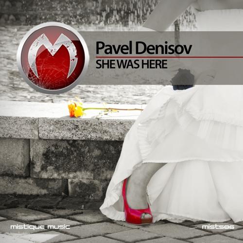 Pavel Denisov - She Was Here