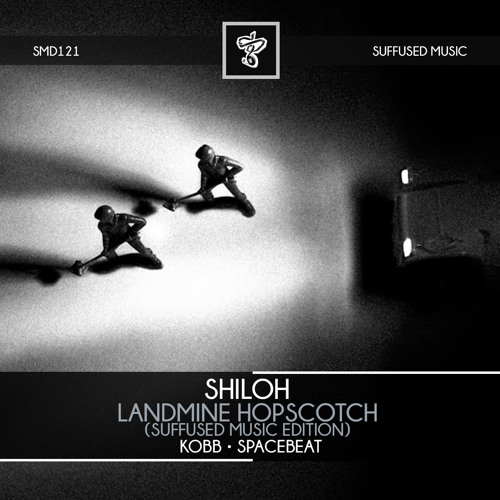 Shiloh - Landmine Hopscotch EP [Suffused Music]