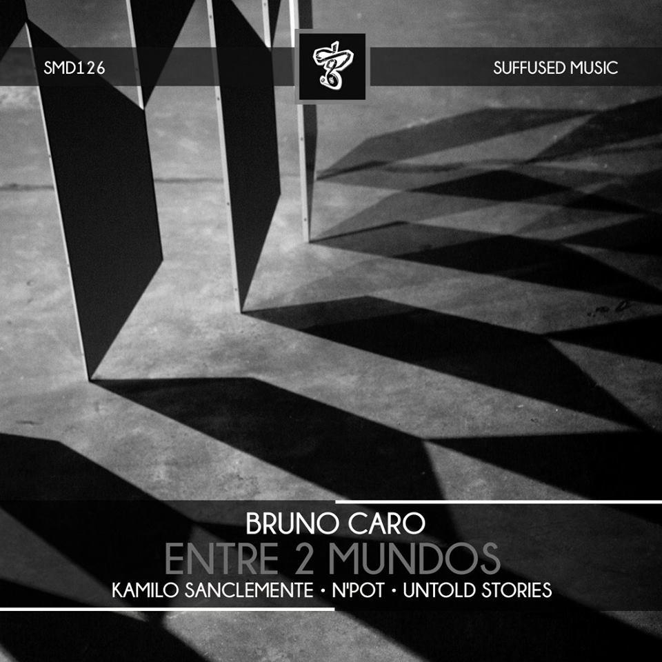 Bruno Caro 'Entre 2 Mundos' EP Part 2