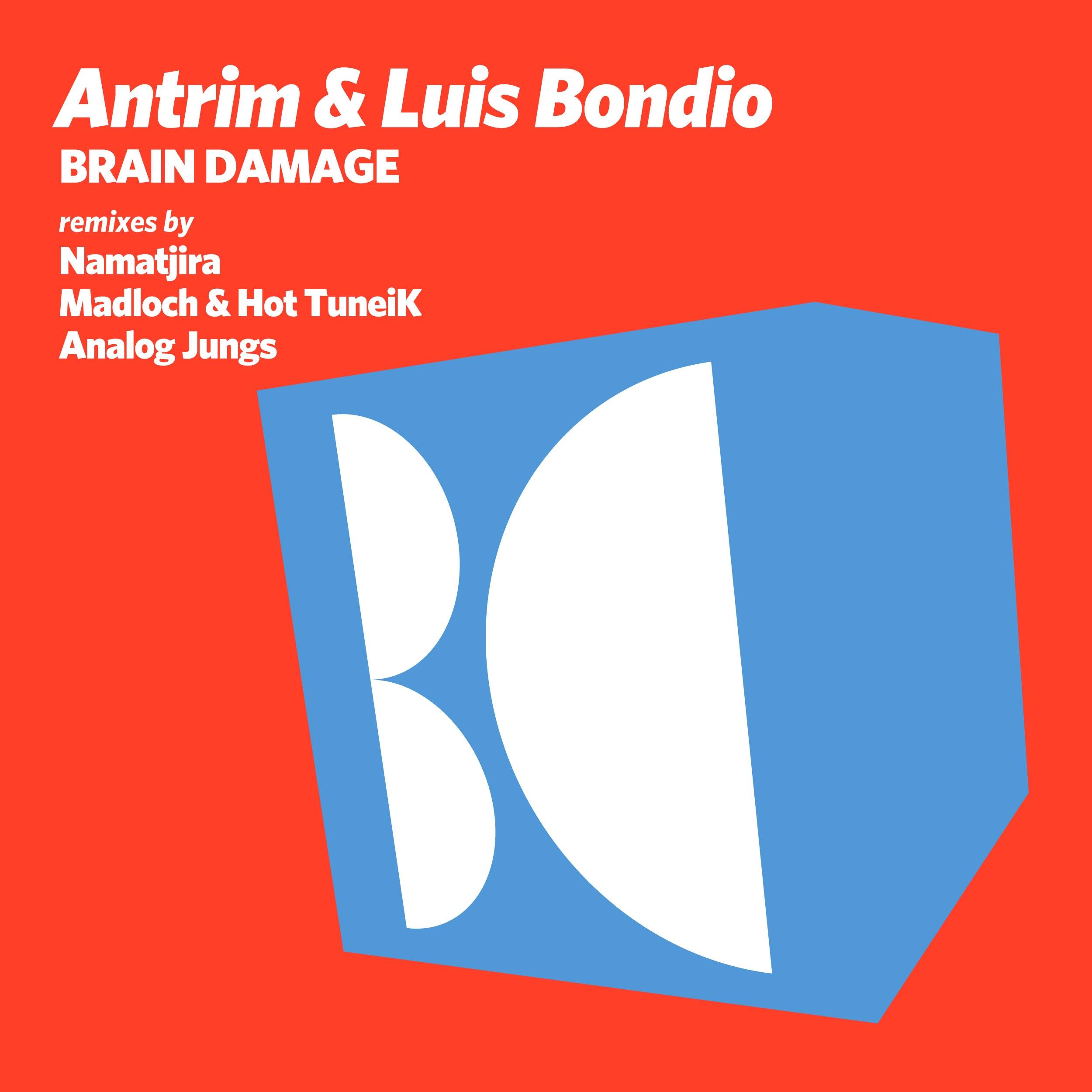 Antrim and Luis Bondio - Brain Damage