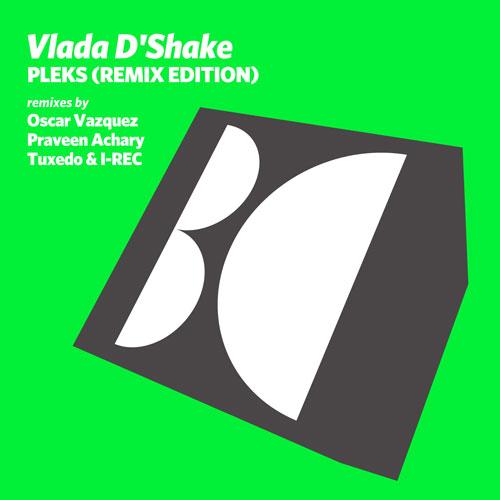 Vlada D'Shake - Pleks Remix Edition
