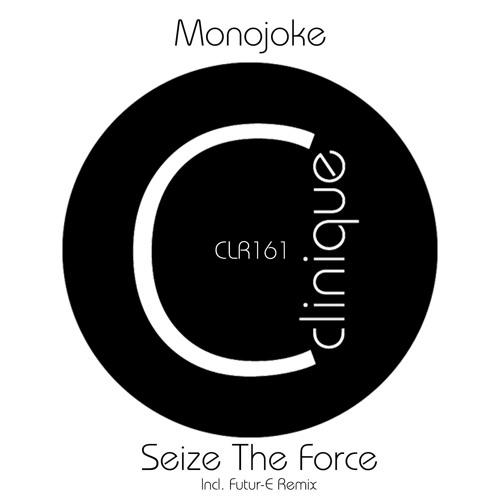 Monojoke - Seize The Force