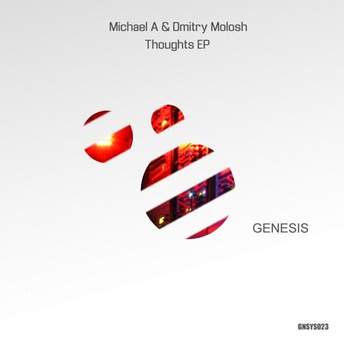Michael A & Dmitry Molosh - Thoughts