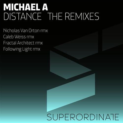 Michael A - Distance Remixes (Superordinate Music)