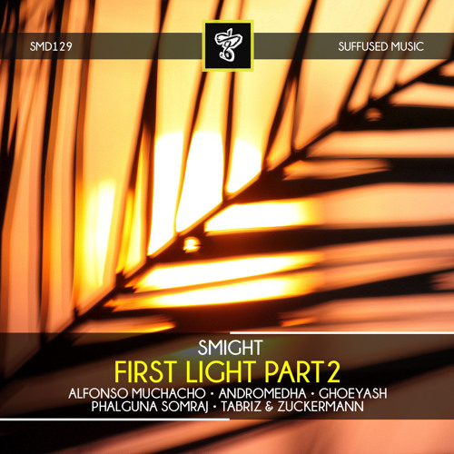 Smight - First Light Pt2 [Suffused Music]