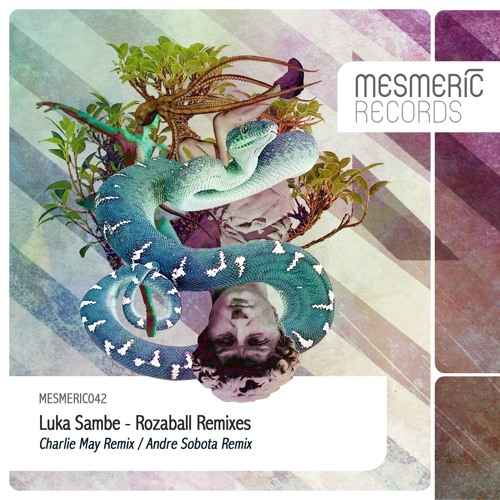 Luka Sambe - Rozaball Remixes
