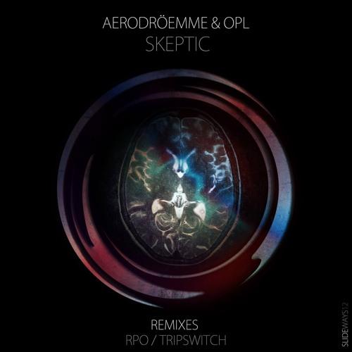 Aerodroemme & OPL - Skeptic EP (Slideways Music)