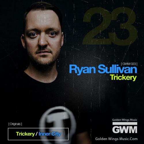 Ryan Sullivan - Trickery EP (Golden Wings Music)