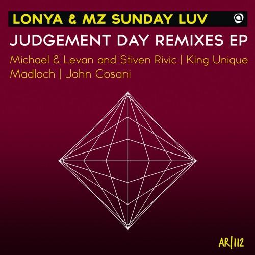 Lonya and Mz Sunday Love - Judgement Day Remixes