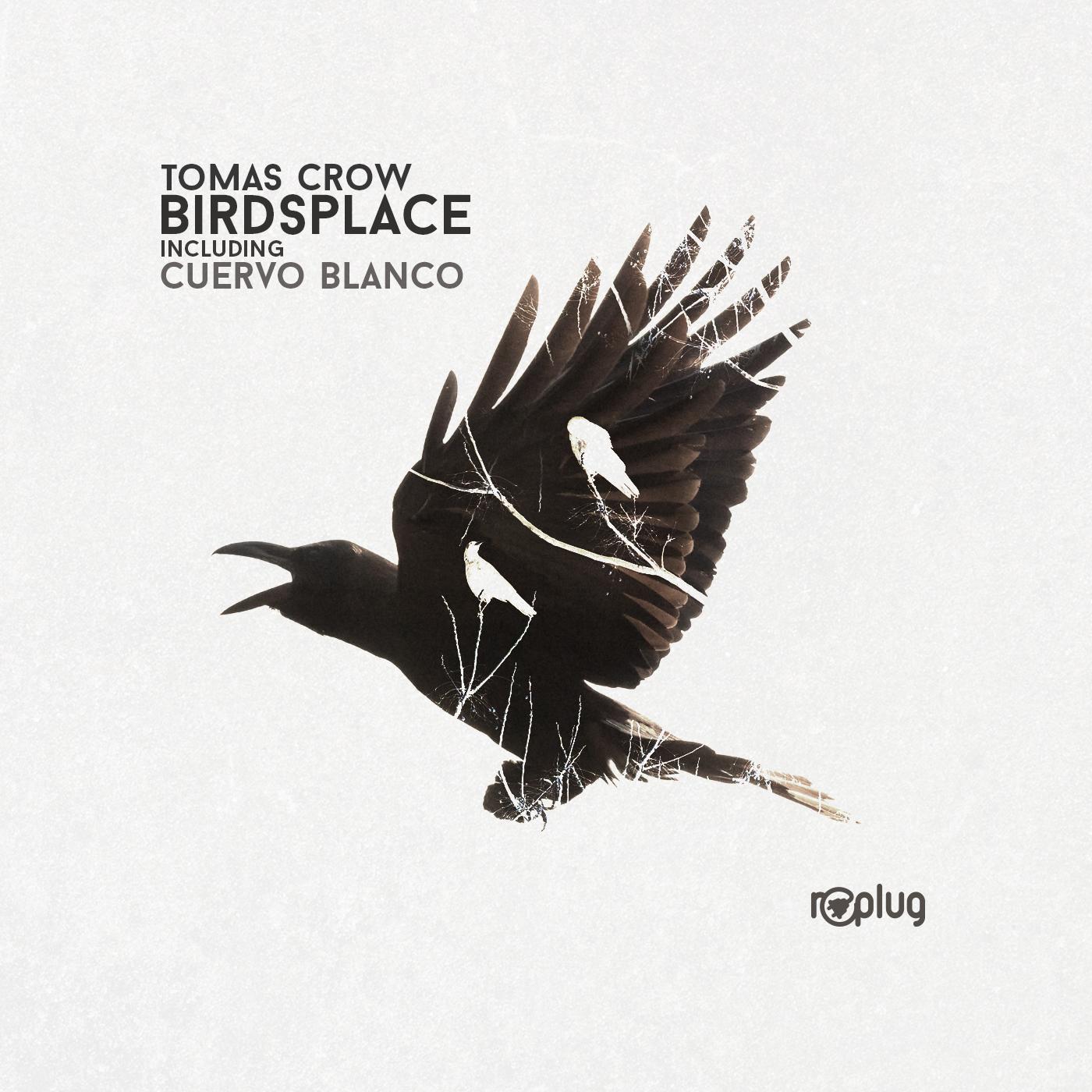 Tomas Crow - Birdsplace EP