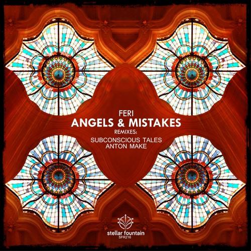 Feri - Angels & Mistakes EP (Stellar Fountain)