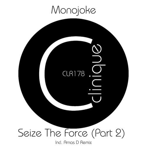 Monojoke - Seize The Force (Part 2)