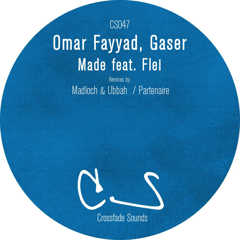 Omar Fayyad, Gaser, Flei - Made (Crossfade Sounds)