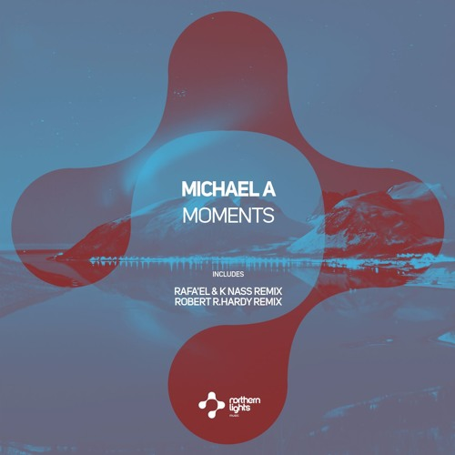 Michael A - Moments (Northern Lights Music)