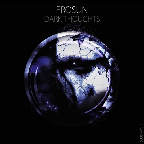 Frosun - Dark Thoughts (Slideways Music)