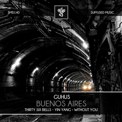Guhus - Buenos Aires EP (Suffused Music)