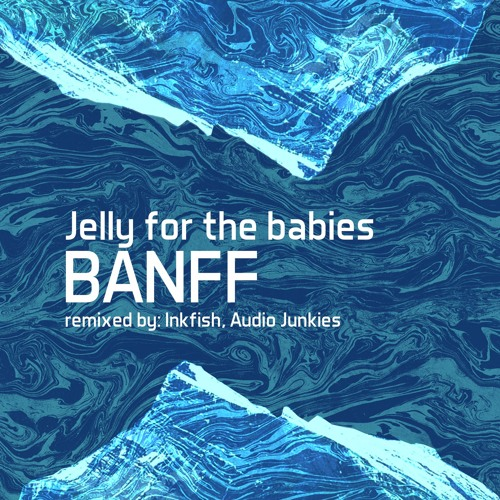 Jelly For The Babies - Banff (One Of A Kind)
