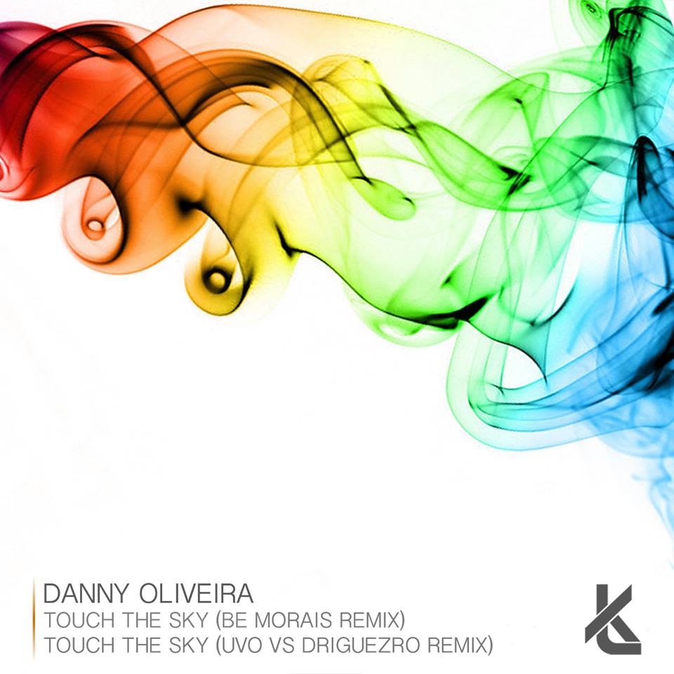 Danny Oliveira - Touch The Sky Remixes (Keep Thinking)