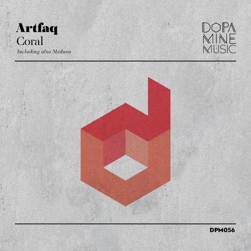 Artfaq - Coral EP (Dopamine Music)