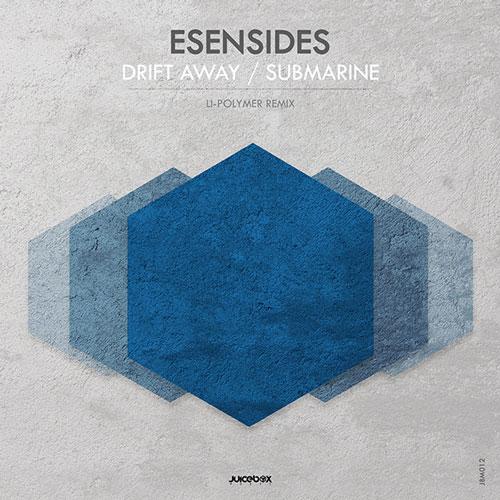 Esensides - Drift Away / Submarine (Juicebox Music)