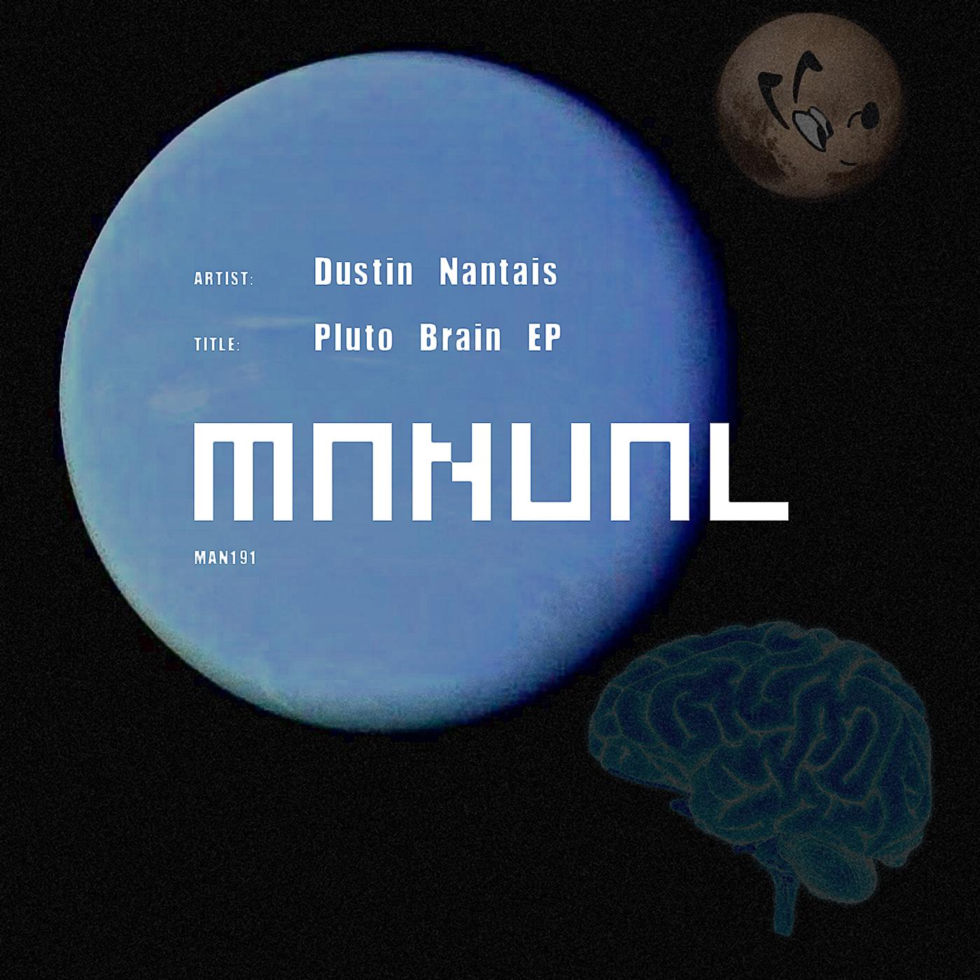 Dustin Nantais - Pluto Brain EP (Manual Music)