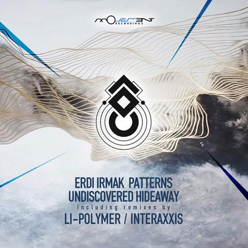 Erdi Irmak - Patterns / Undiscovered Hideaway (Movement Recordings)