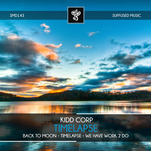 KIDD Corp - Timelapse EP (Suffused Music)