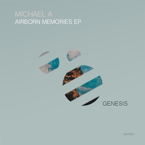 Michael A - Airbourne Memories EP (Genesis Music)