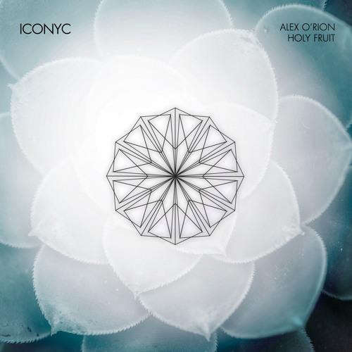 Alex O'Rion - Holy Fruit EP (ICONYC)