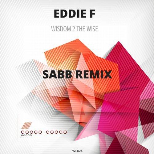 Eddie F - Wisdom 2 the Wise (Wicked Imprint)
