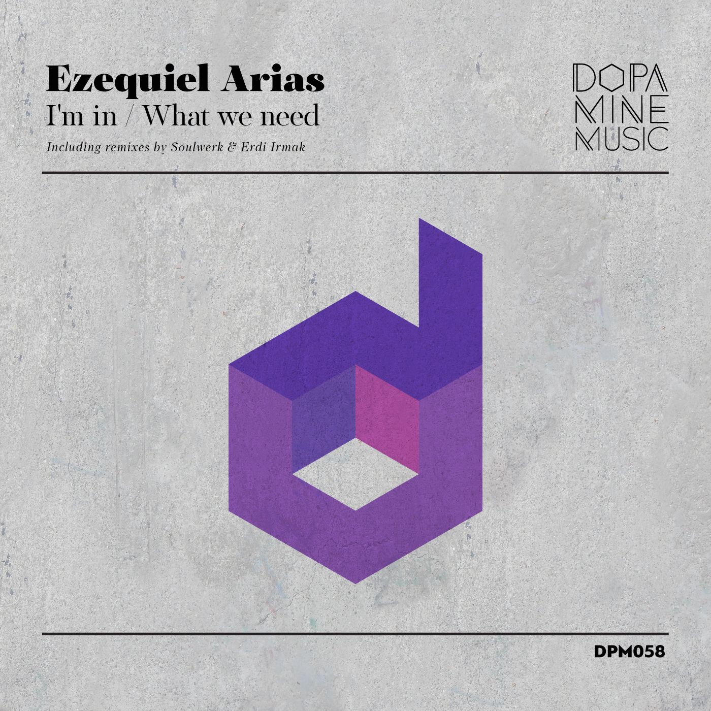 Ezequiel Arias - I'm In / What We Need (Dopamine Music)