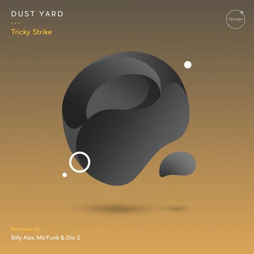 Dust Yard - Tricky Strike (The Remixes) [Hydrogen]