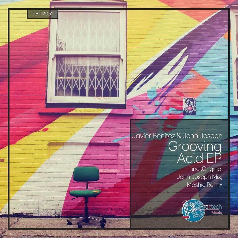 Javier Benitez & John Joseph - Grooving Acid (Pro-B-tech Records)