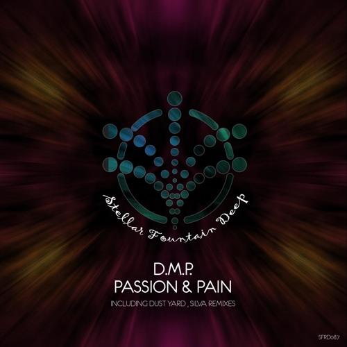 D.M.P - Passion & Pain (Stellar Fountain Deep)