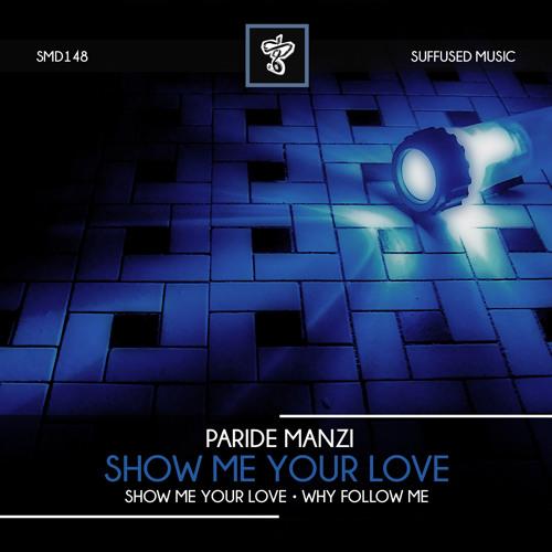 Paride Manzi - Show Me Your Love EP (Suffused Music)