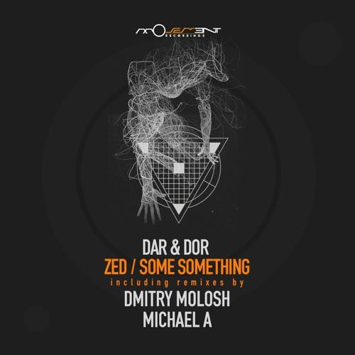 Dar & Dor - Zed / Some Something (Movement Recordings)
