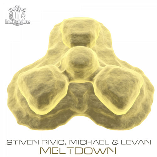 Michael & Levan and Stiven Rivic - Meltdown (Baroque Records)