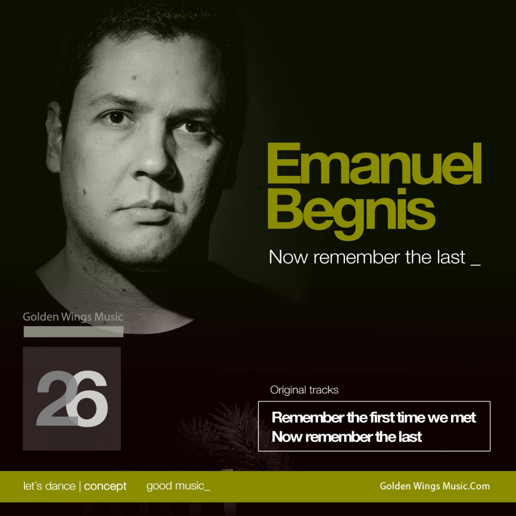 Emanuel Begnis - Now Remember The Last (Golden Wings Music)