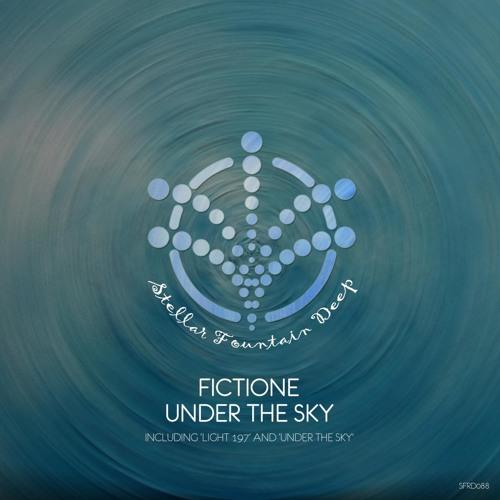 FictiOne - Under The Sky (Stellar Fountain Deep)