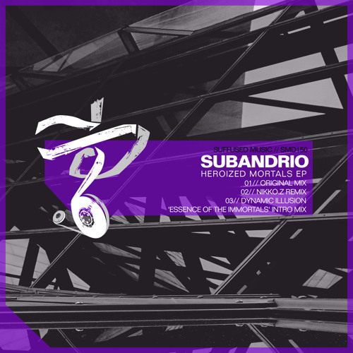 Subandrio - Heroized Mortals (Suffused Music)